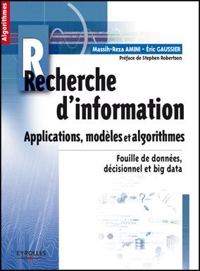 Recherche d'information Applications, modèles et algorithmes
